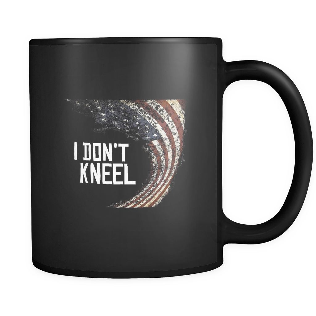 I Don't Kneel For the National Anthem Patriots 11oz Mug