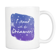 Inspirational I Stand With the Dreamers Motivational 11oz Mug