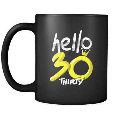 Hello Thirty Birthday 30th Black 11oz  Mug