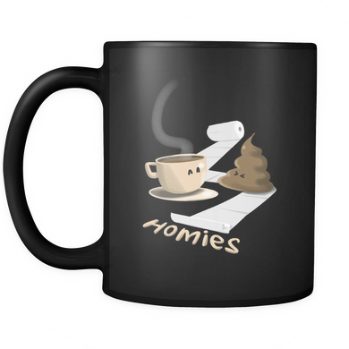 Funny Mugs - Coffee and Poop Are Homies Hilarious Design on black ceramic mug 11oz