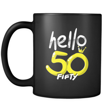 Hello Fifty Birthday 50th Black 11oz  Mug