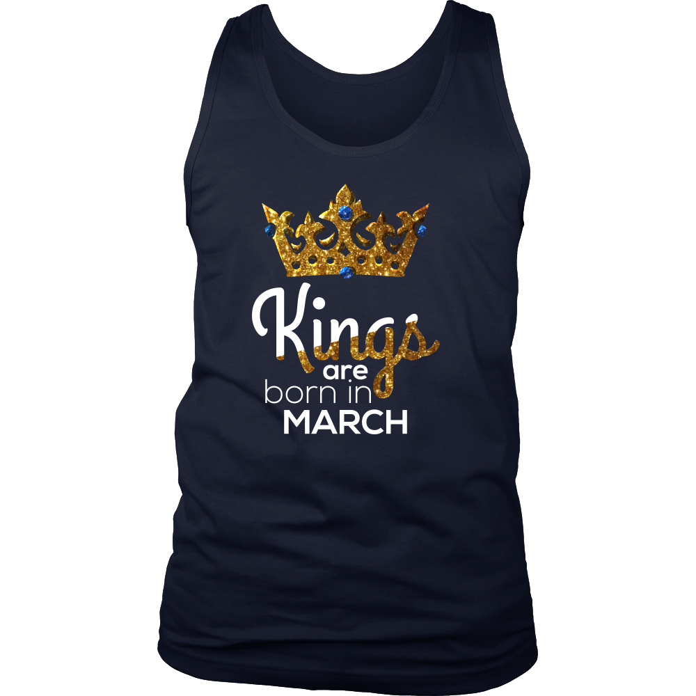 Kings Are Born in March Birthday B-day Gift Men's tank
