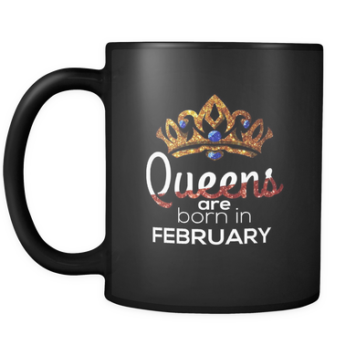 Queens Are Born in February Birthday Black 11oz Mug