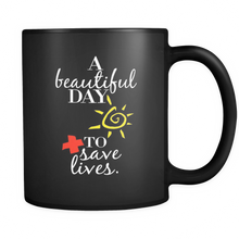 Doctor Mug - A Beautiful Day To Save Lives Quote on Ceramic 11 oz Mug