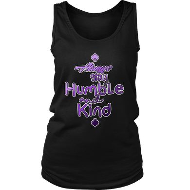 Always Stay Humble and Kind Inspirational Quote Women's Tank Top T-Shirt
