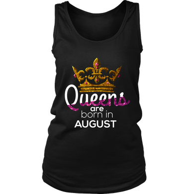 Queens Are Born in August Birthday Shirt Gift Women's Tank Top