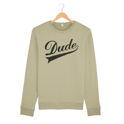 Dude Sweatshirt