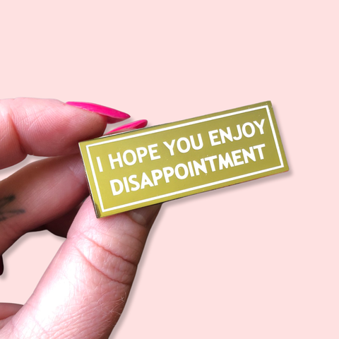 Disappointment Enamel Pin