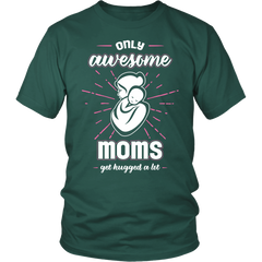 Only Awesome Moms Gets Hugged a Lot  Special Edition On Sale Now...