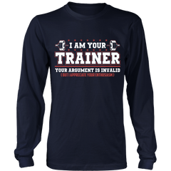 I am Your Trainer Your argument is Invalid But I Appreciate the Enthusiasm  Not Sold In stores On Sale Now...