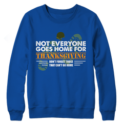 Not Everyone Goes Home For Thanksgiving Limited Edition - Thanksgiving Special