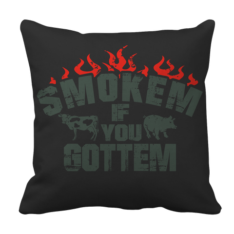 Smoke'em If You Got'em BBQ Decorative Pillows Limited Edition