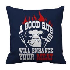 A Good Rub Will Enhance Your Meat BBQ Decorative Pillow
