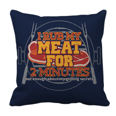 I Rub My Meat For 2 Minutes  BBQ Decorative Pillow