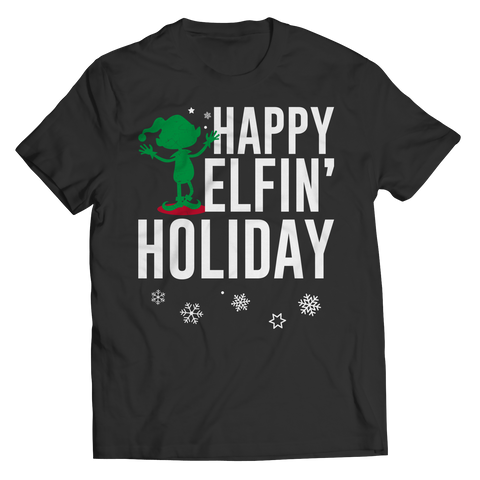 Happy Elfin' Holiday - Unisex Shirt Not Sold In Stores