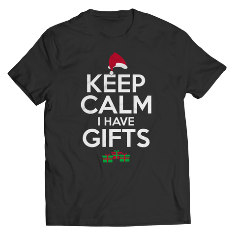 Keep Calm I Have Gifts Limited Time Only