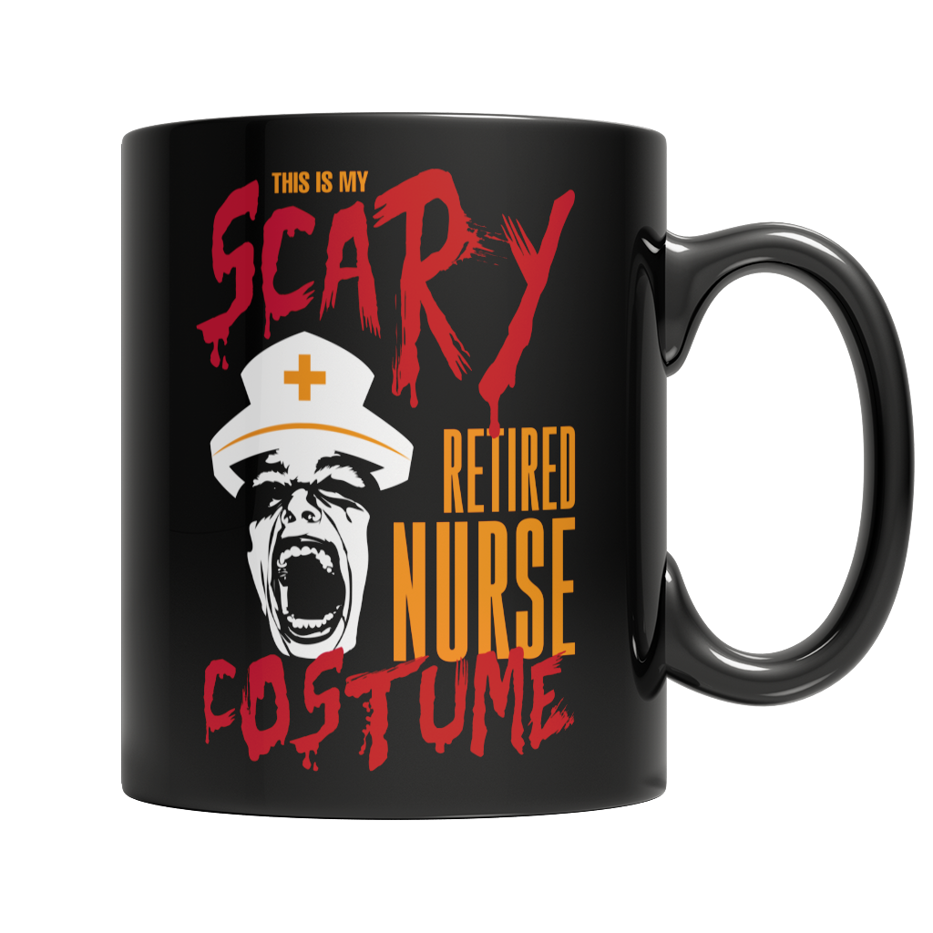 This Is My Scary Retired Nurse Costume Mug