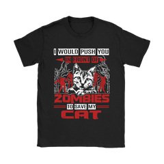 I will Push You In Front of Zombies  to Save My Cat