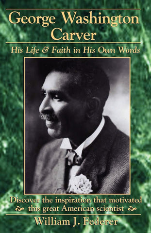 ebook George Washington Carver - His Life & Faith in His Own Words