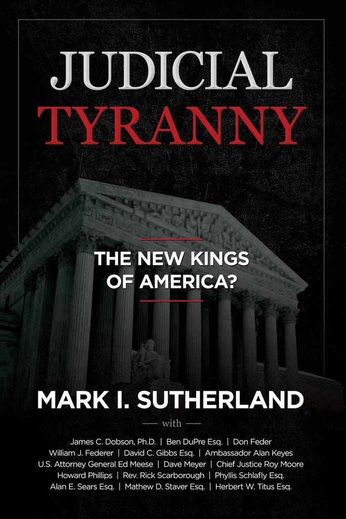ebook Judicial Tyranny - The New Kings of America?