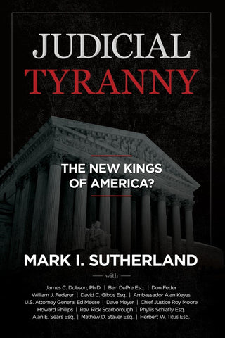 Judicial Tyranny - The New Kings of America?