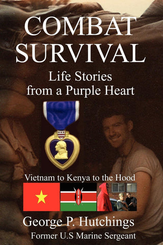 Combat Survival - Life Stories of a Purple Heart