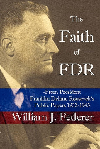 ebook The Faith of FDR - from President Franklin D. Roosevelt's Public Papers 1933-1945
