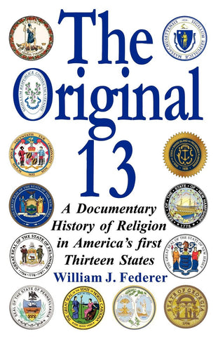 ebook THE ORIGINAL 13 - A Documentary History of Religion in America's First Thirteen States