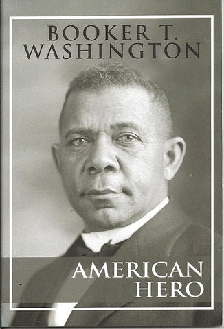 Booker T. Washington - American Hero