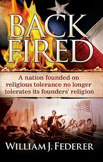 BACKFIRED-A Nation Founded for Religious Tolerance No Longer Tolerates the Religion of Its Founders