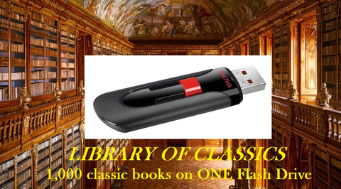 FLASH DRIVE Library of Classics - Over a Thousand Classic Books All on One FLASH DRIVE - in text file format