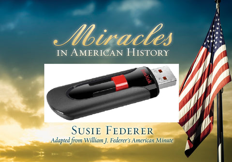 Flash Drive MIRACLES IN AMERICAN HISTORY (VOLUME ONE: Video Episodes 1-40)