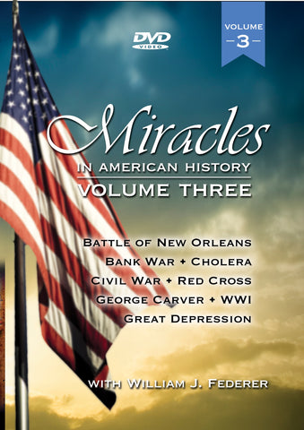 DVD 3 Miracles in American History: Vol. ONE (Episodes 21-30) Battle of New Orleans, Bank War, Cholera, Civil War, Red Cross, George Carver, Depression