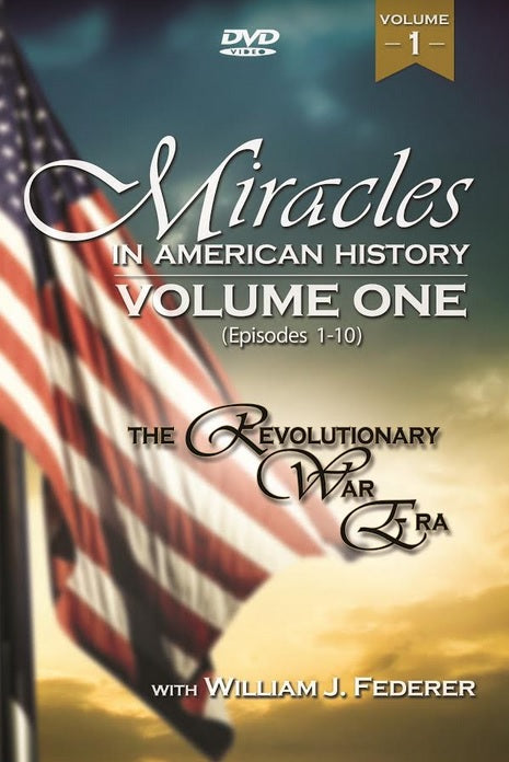 DVD 1 Miracles in American History: Vol. ONE  (Episodes 1-10) War of Jenkin's Ear, French & Indian War, The Revolutionary War