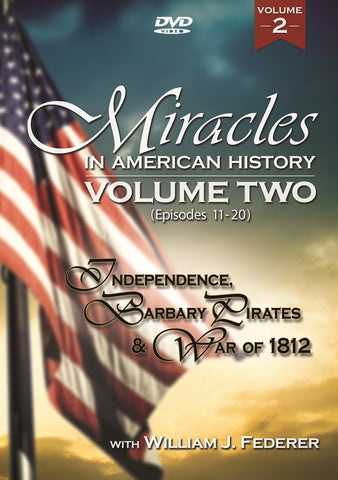DVD  2 Miracles in American History: Vol ONE (Episodes 11-20) Independence, Barbary Pirates, War of 1812