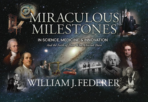 ebook MIRACULOUS MILESTONES in Science, Medicine & Innovation - And the Faith of Those Who Achieved Them