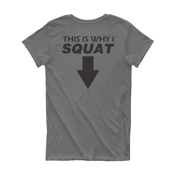 This is Why I Squat Ladies T Shirt