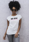Ladies No Bae No Problems Tee