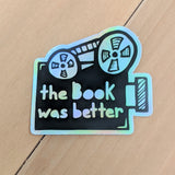 The Book Was Better - Vinyl Sticker