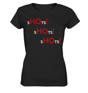 "Hallo Freitag ""SHOTS! SHOTS! SHOTS!""-Damen V-Neck Shirt (HF-Merch)"