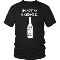 I'm Not An Alcoholic Shirt