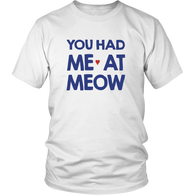 You Had Me At Meow Shirt