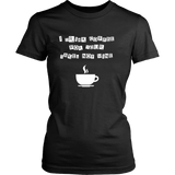 I Drink Coffee For Your Sake Shirt