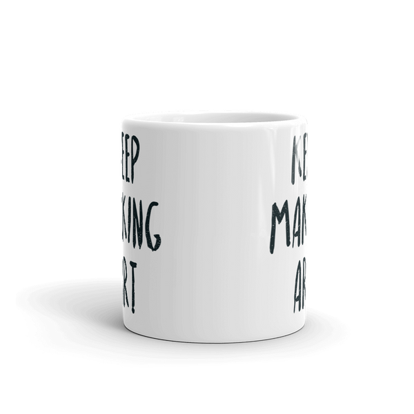 Keep Making Art mug