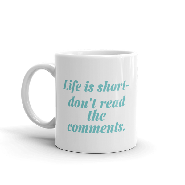 Don't Read the Comments mug