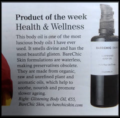 BareChic Skin Glistening body oil was feature of the week in the Gloss of the Irish Times. Sarah Halliwells article showcased us this month