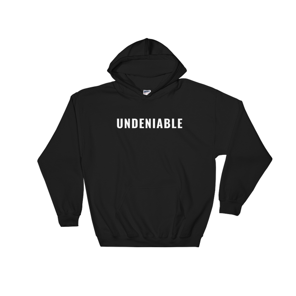 Undeniable Hooded Sweatshirt