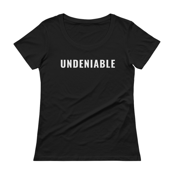 Undeniable Ladies' Scoopneck T-Shirt