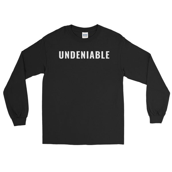 Undeniable Long Sleeve T-Shirt