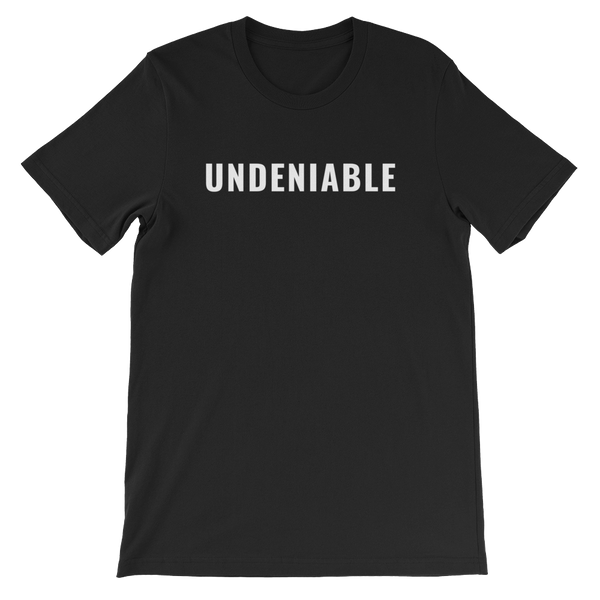 Undeniable Short-Sleeve Unisex T-Shirt